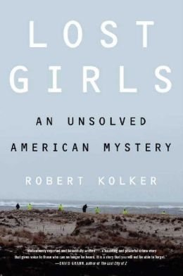 Review - Lost Girls: An Unsolved American Mystery by Robert Kolker
